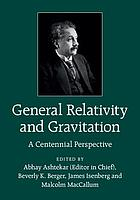 General relativity and gravitation : a centennial perspective