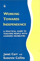 Working towards independence : a practical guide to teaching people with learning disabilities