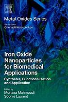 Iron oxide nanoparticles for biomedical applications : synthesis, functionalization and application