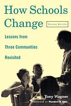 How schools change : lessons from three communities revisited