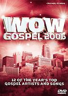 WOW gospel 2006 : 12 of the year's top gospel artists and songs
