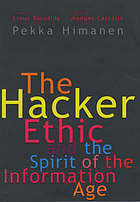 The hacker ethic : and the spirit of the information age