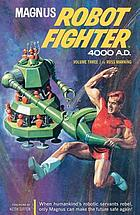 Magnus, robot fighter 4000 A.D. : Russ Manning, Robert Schafer, and Eric Freiwald