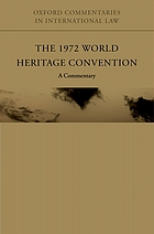 The 1972 World Heritage Convention : a commentary