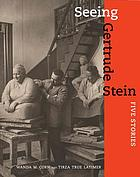 Seeing Gertrude Stein : five stories