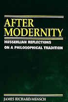 After modernity : Husserlian reflections on a philosophical tradition