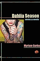 Dahlia season : stories & a novella
