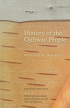 History of the Ojibway People, based upon traditions and oral statements.