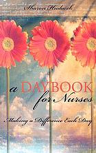 A daybook for nurses : making a difference each day