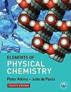 Elements of physical chemistry / Peter Atkins, Julio de Paula..