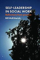 Self-leadership in social work : Reflections from practice.