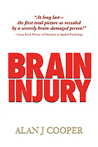 Brain injury : the riveting true story about a promising young person who endures a severe brain injury, as revealed over the 30-plus years that follow while on his quest to find understanding, acceptance, and a final legal determination
