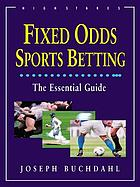 Fixed odds sports betting : the essential guide