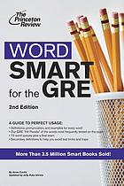 Word smart for the GRE : a guide to perfect usage