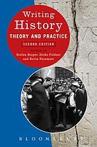 Writing history : theory & practice