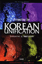Preparing for Korean unification : scenarios and implications