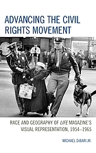 Advancing the civil rights movement : race and geography of Life magazine's visual representation, 1954-1965