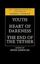 Youth ; Heart of darkness ; The end of the tether