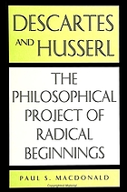 Descartes and Husserl : the philosophical project of radical beginnings