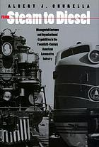 From steam to diesel : managerial customs and organizational capabilities in the twentieth-century American locomotive industry