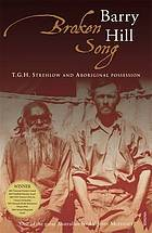 Broken song : T.G.H. Strehlow and aboriginal possession
