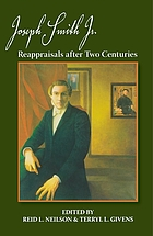 Joseph Smith, Jr. : reappraisals after two centuries
