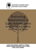 Promoting nonviolence in early adolescence : responding in peaceful and positive ways