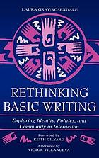 Rethinking basic writing : exploring identity, politics, and community in interaction