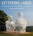 Lettering large : art and design of monumental typography