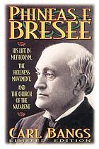 Phineas F. Bresee : his life in Methodism, the Holiness movement, and the Church of the Nazarene
