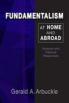 Fundamentalism at home and abroad : analysis and pastoral responses