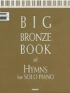 Big bronze book of hymns for solo piano