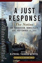 A just response : the Nation on terrorism, democracy, and September 11, 2001