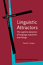 Linguistic attractors : the cognitive dynamics of language acquisition and change
