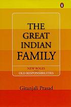 The great Indian family : new roles, old responsibilities