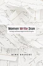 Women write Iran : nostalgia and human rights from the diaspora