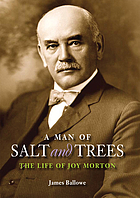 A man of salt and trees : the life of Joy Morton