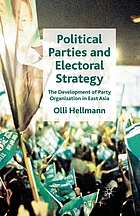 Political parties and electoral strategy : the development of party organization in East Asia