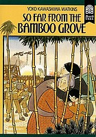 So far from the Bamboo Grove / by Yoko Kawashima Watkins.