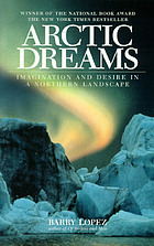 Arctic dreams : imagination and desire in a northern landscape