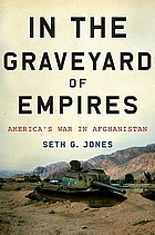 In the graveyard of empires : America's war in Afghanistan