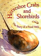 Horseshoe crabs and shorebirds : the story of a food web