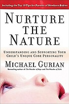 Nurture the nature : understanding and supporting your child's unique core personality