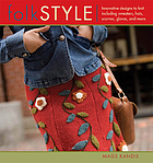 Folk style : innovative designs to knit including sweaters, hats, scarves, gloves, and more
