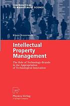 Intellectual property management : the role of technology-brands in the appropriation of technological innovation