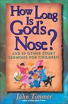 How long is God's nose? : and 89 other story sermons for children