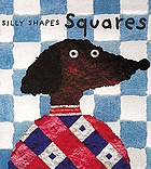 Silly shapes : squares