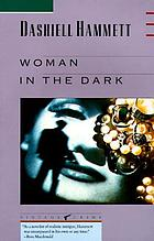 Woman in the dark : a novel of dangerous romance