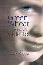 Green wheat : a novel