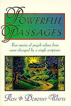Powerful passages : true stories of people whose lives were changed by a single scripture